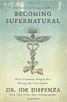 Becoming Supernatural - Joe Dispenza | Dirk Terpstra