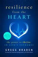 Resilience from the Heart - Gregg Braden | Dirk Terpstra