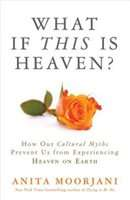 What if this is Heaven - Anita Moorjani | Dirk Terpstra